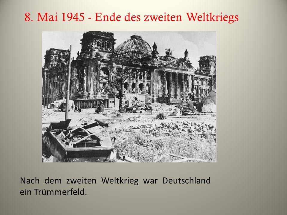 8. Mai 1945 - Ende des zweiten Weltkriegs