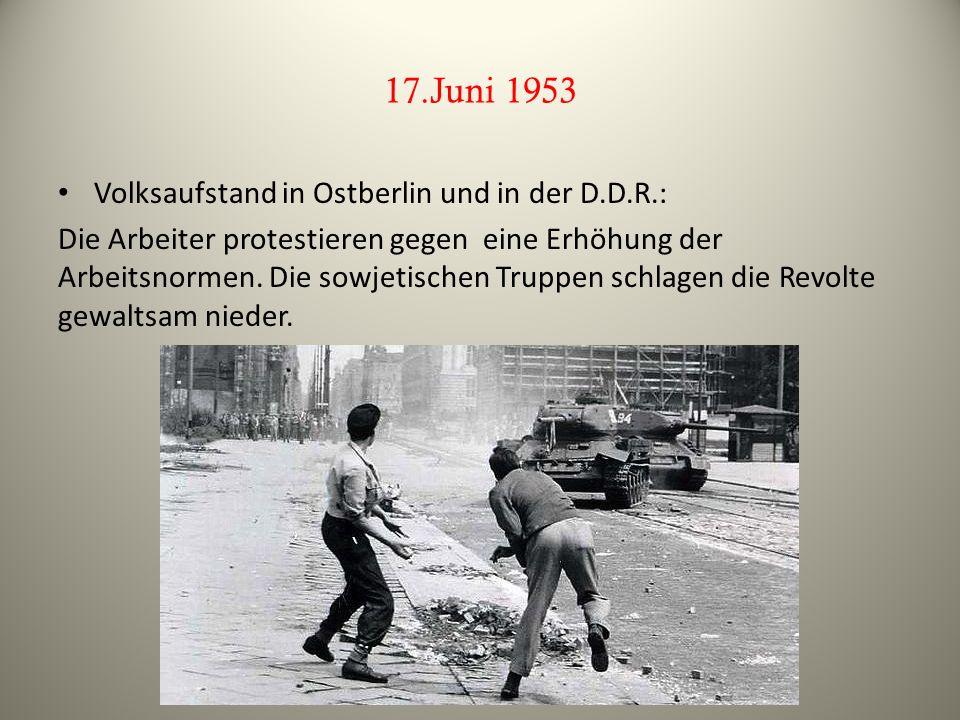 17.Juni 1953 Volksaufstand in Ostberlin und in der D.D.R.: