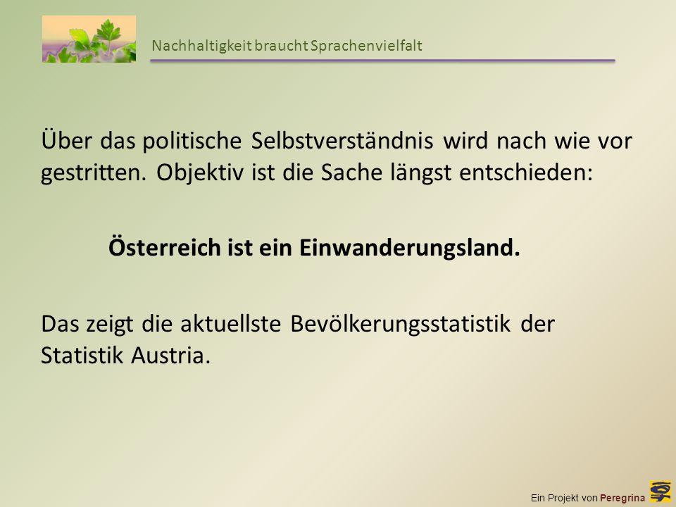 Österreich ist ein Einwanderungsland.