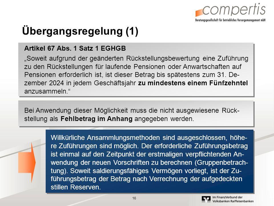 Übergangsregelung (1) Artikel 67 Abs. 1 Satz 1 EGHGB