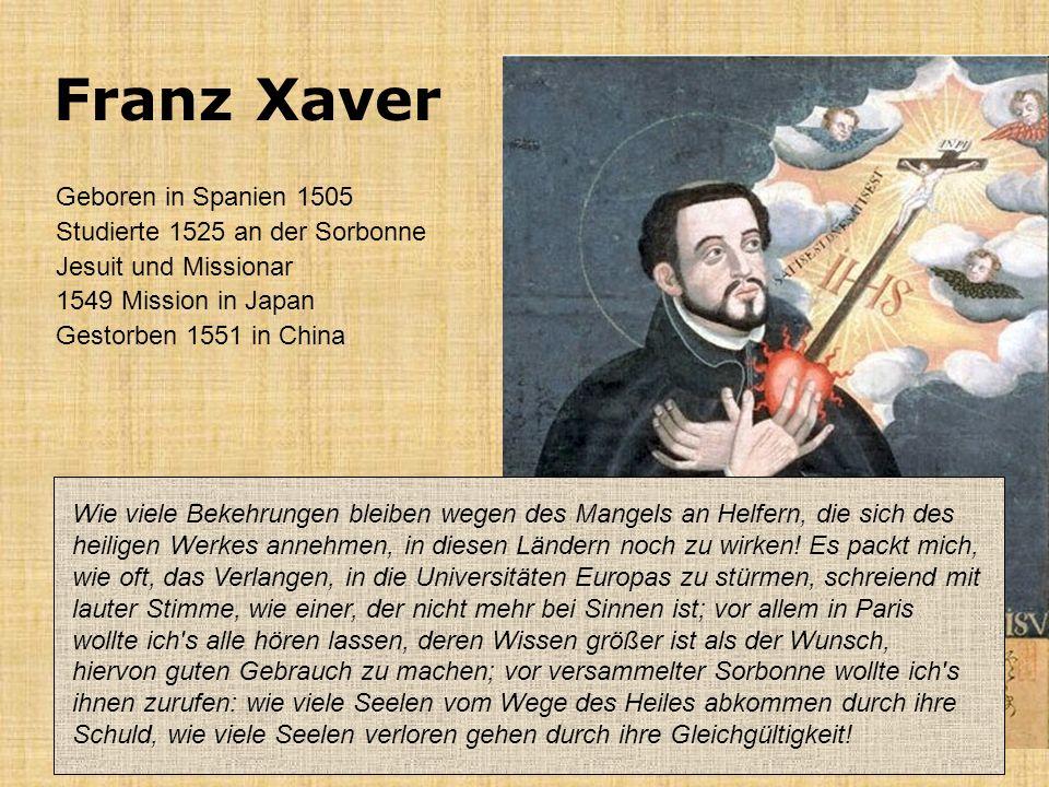 Franz Xaver Geboren in Spanien 1505 Studierte 1525 an der Sorbonne