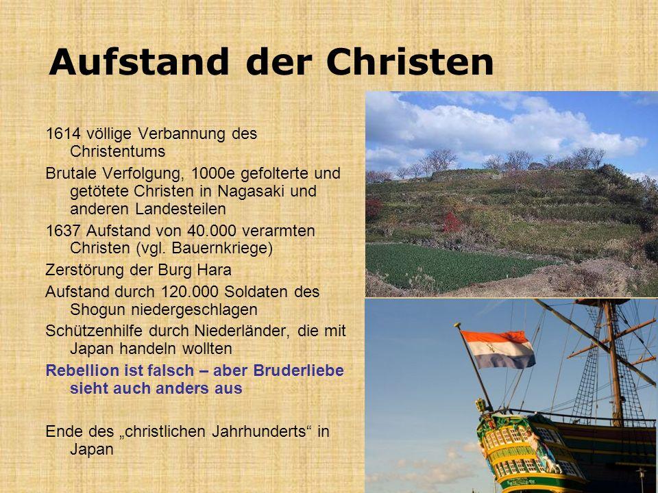 Aufstand der Christen 1614 völlige Verbannung des Christentums