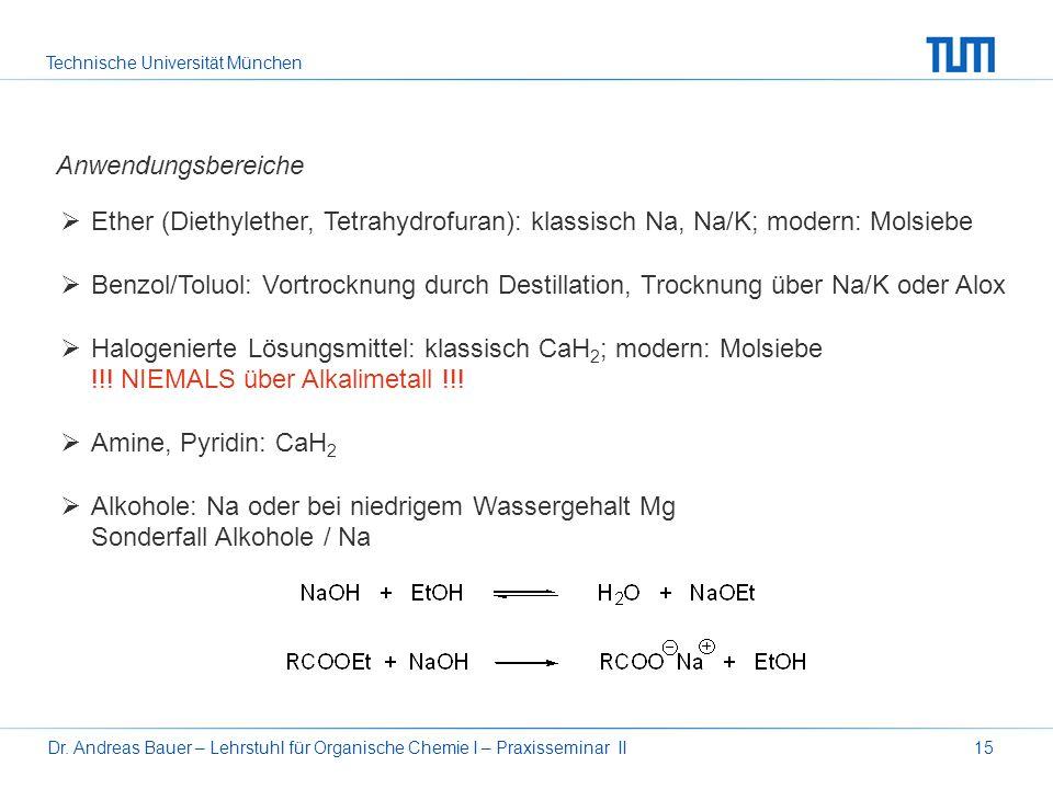 Alkohole: Na oder bei niedrigem Wassergehalt Mg
