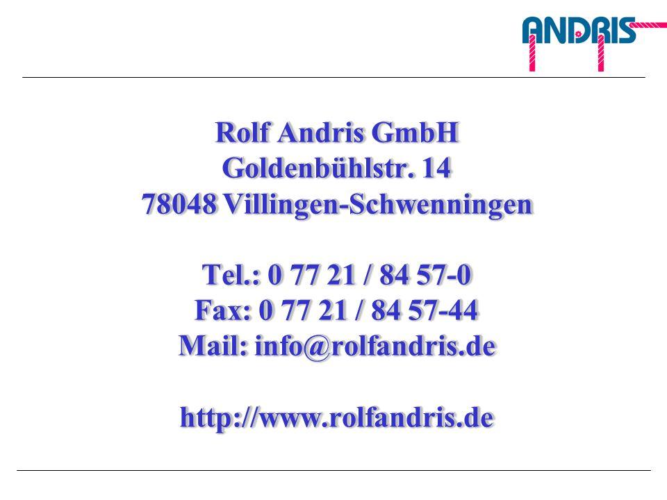 Rolf Andris GmbH Goldenbühlstr. 14 78048 Villingen-Schwenningen Tel