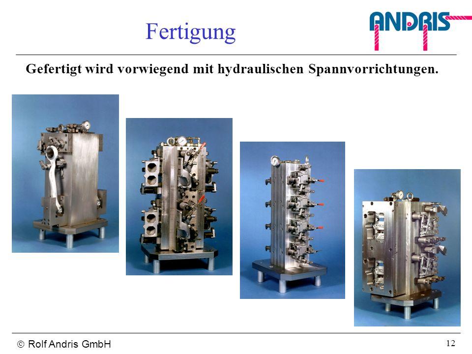 Gefertigt wird vorwiegend mit hydraulischen Spannvorrichtungen.