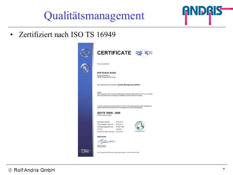 Qualitätsmanagement Zertifiziert nach ISO TS 16949  Rolf Andris GmbH