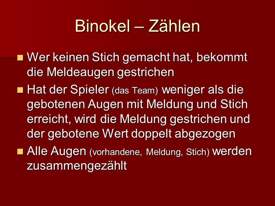 Binokel – Zählen Wer keinen Stich gemacht hat, bekommt die Meldeaugen gestrichen.