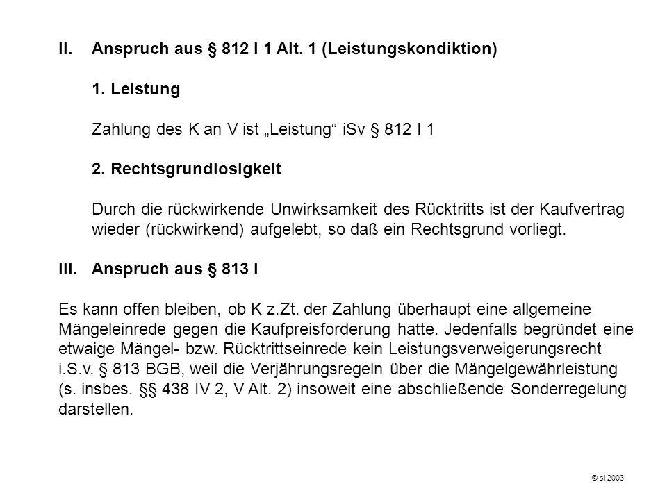 Anspruch aus § 812 I 1 Alt. 1 (Leistungskondiktion) 1. Leistung