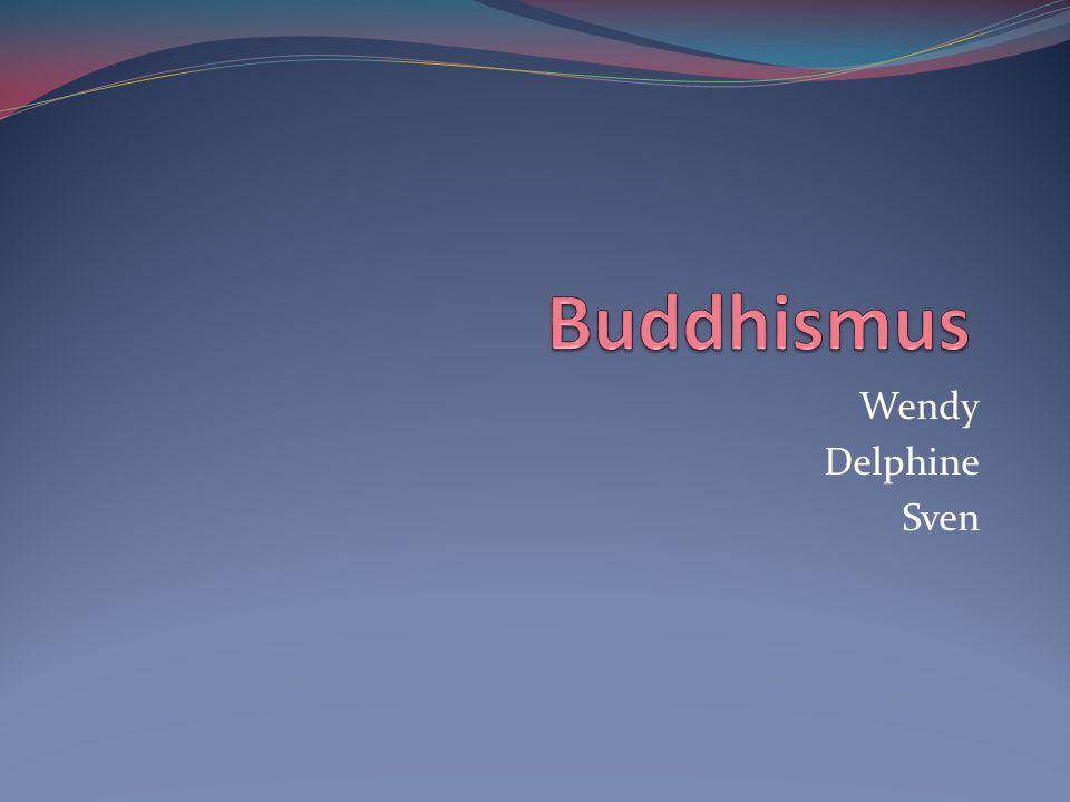 Buddhismus Wendy Delphine Sven