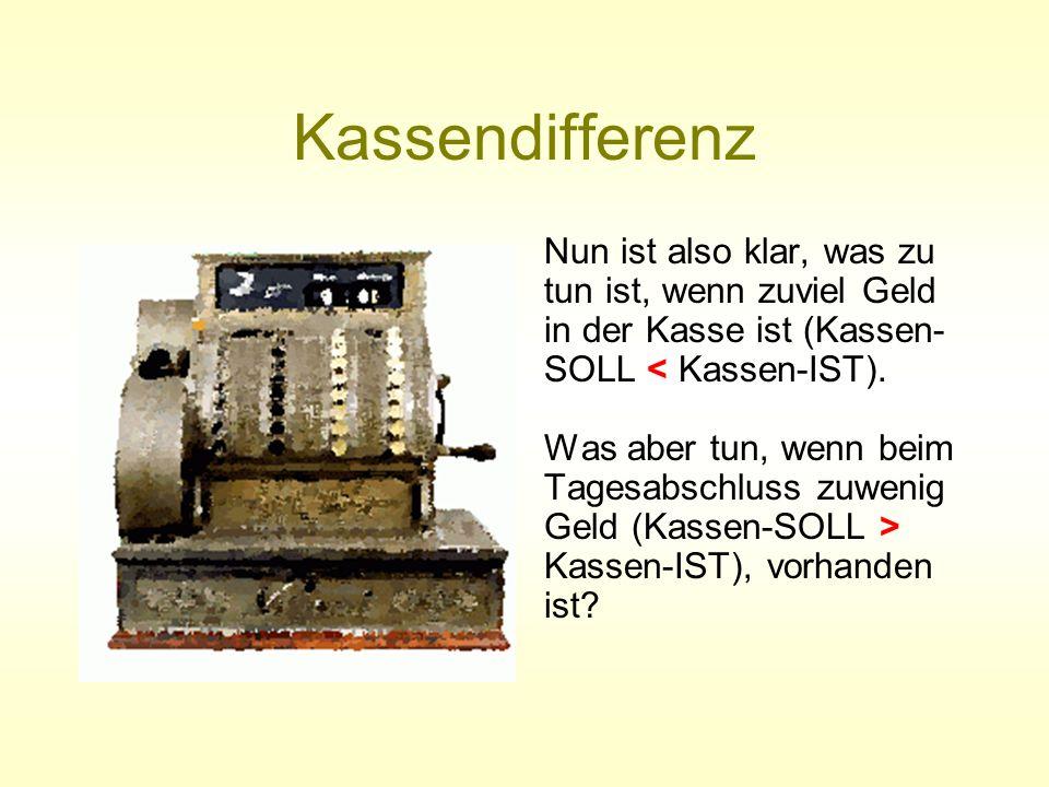 KassendifferenzNun ist also klar, was zu tun ist, wenn zuviel Geld in der Kasse ist (Kassen-SOLL < Kassen-IST).