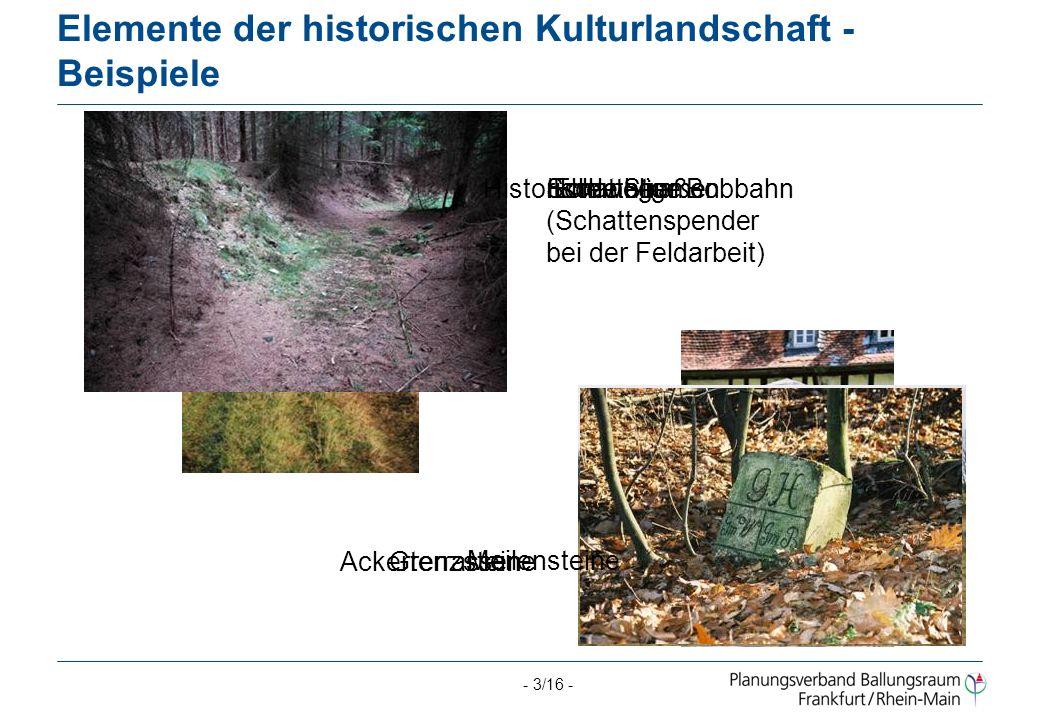 Elemente der historischen Kulturlandschaft -Beispiele