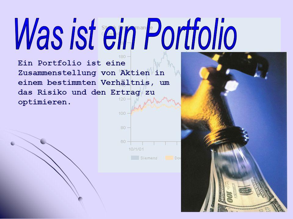 Was ist ein Portfolio Ein Portfolio ist eine Zusammenstellung von Aktien in einem bestimmten Verhältnis, um das Risiko und den Ertrag zu optimieren.