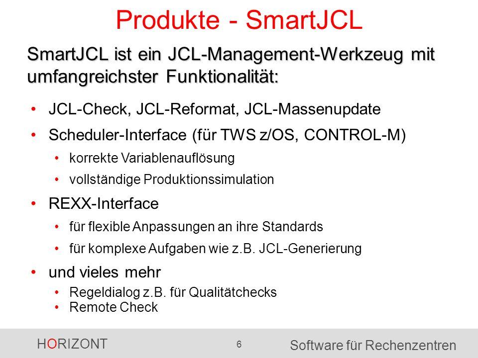 Produkte - SmartJCL SmartJCL ist ein JCL-Management-Werkzeug mit umfangreichster Funktionalität: JCL-Check, JCL-Reformat, JCL-Massenupdate.
