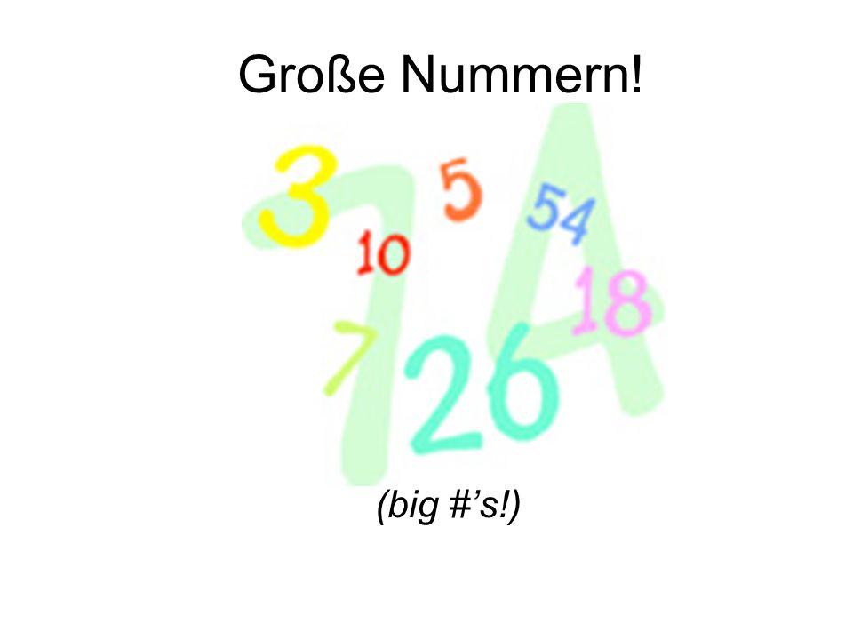 Große Nummern! (big #'s!)