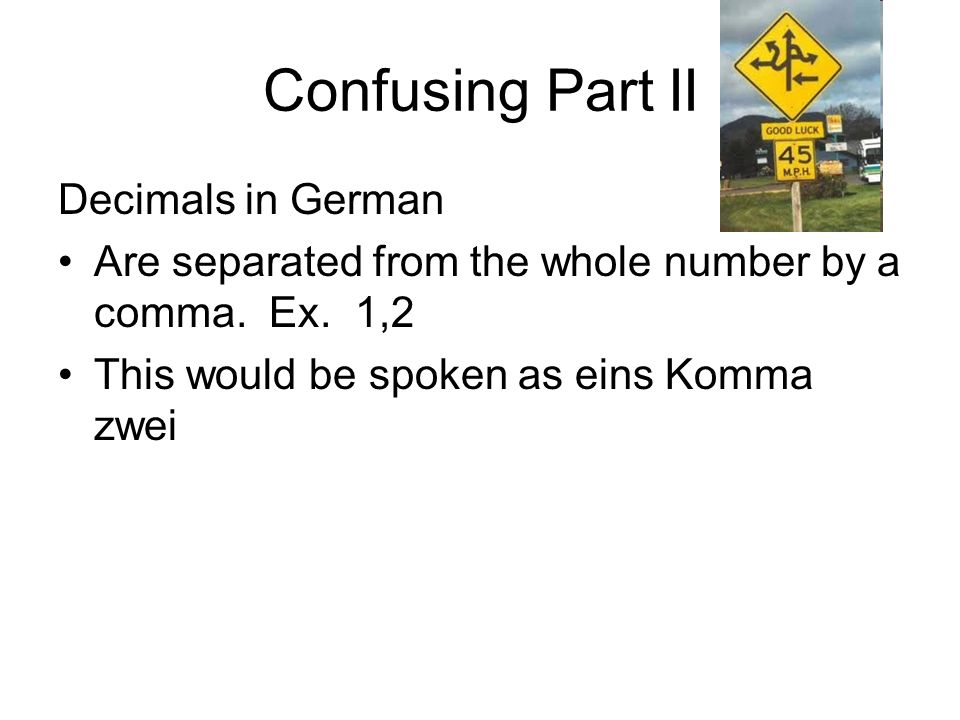 Confusing Part II Decimals in German