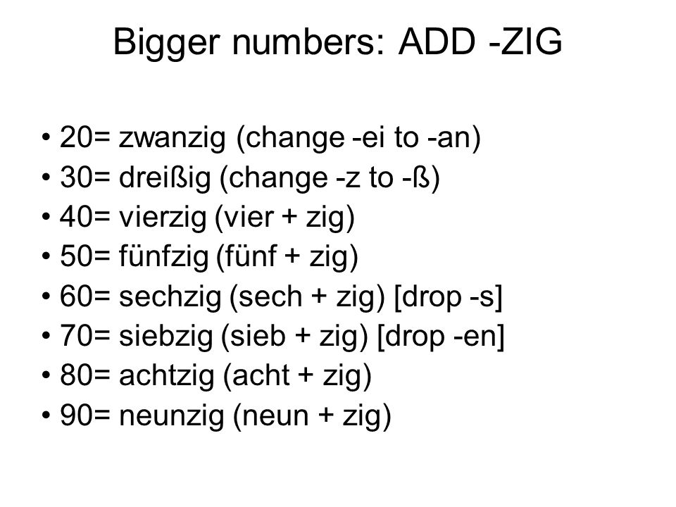 Bigger numbers: ADD -ZIG