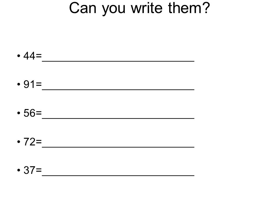 Can you write them • 44=_________________________