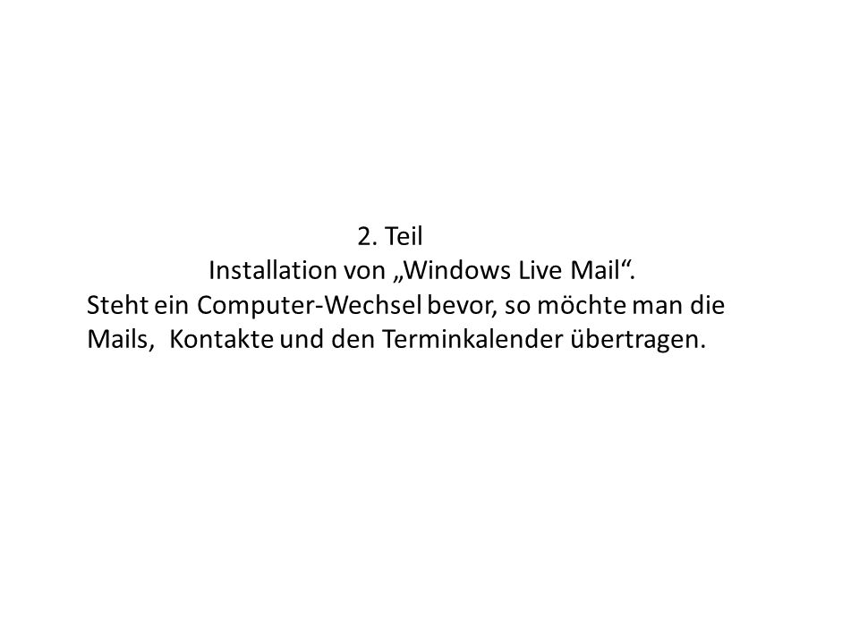 "2. Teil Installation von ""Windows Live Mail ."
