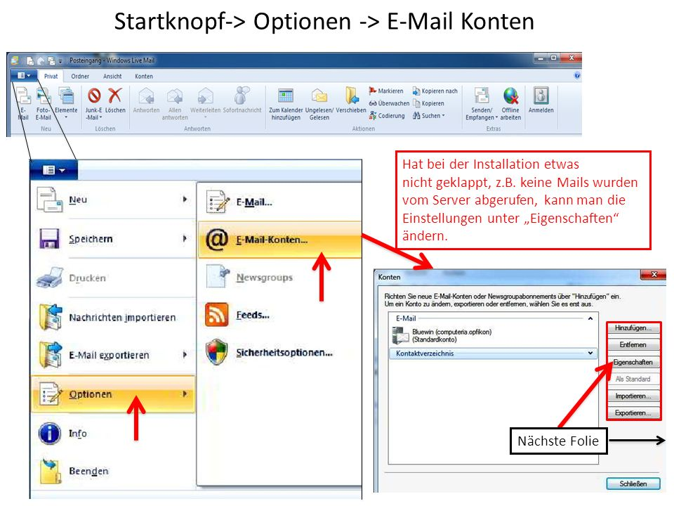 Startknopf-> Optionen -> E-Mail Konten