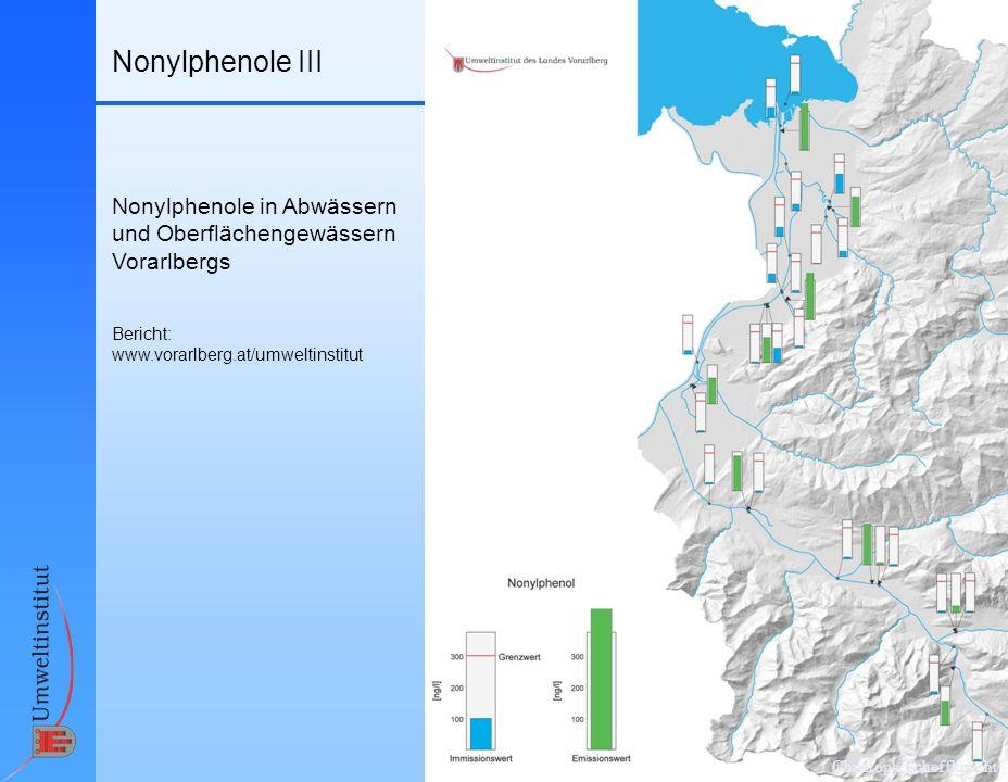 Nonylphenole III Nonylphenole in Abwässern und Oberflächengewässern Vorarlbergs. Bericht: www.vorarlberg.at/umweltinstitut.
