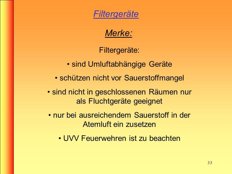 Filtergeräte Merke: Filtergeräte: sind Umluftabhängige Geräte