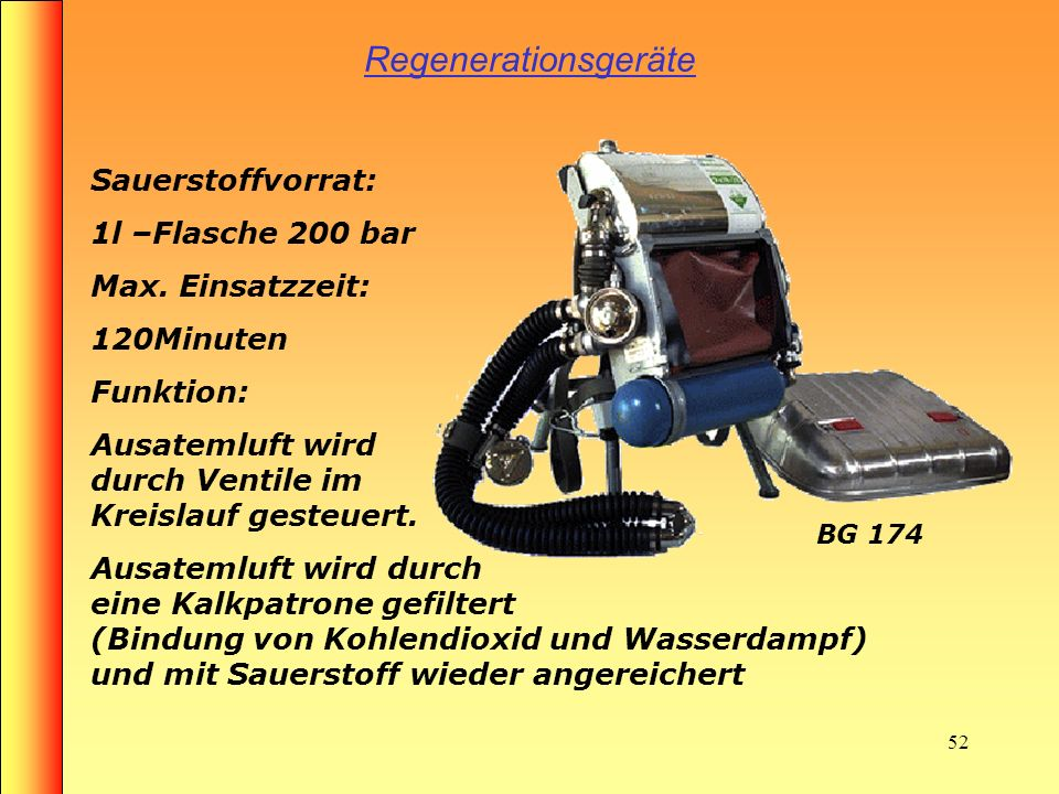 Regenerationsgeräte Sauerstoffvorrat: 1l –Flasche 200 bar
