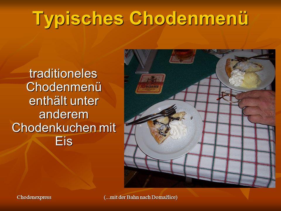 Typisches Chodenmenü traditioneles Chodenmenü enthält unter anderem Chodenkuchen mit Eis. Chodenexpress.