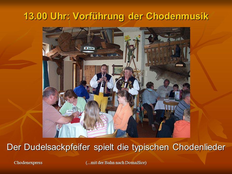 13.00 Uhr: Vorführung der Chodenmusik