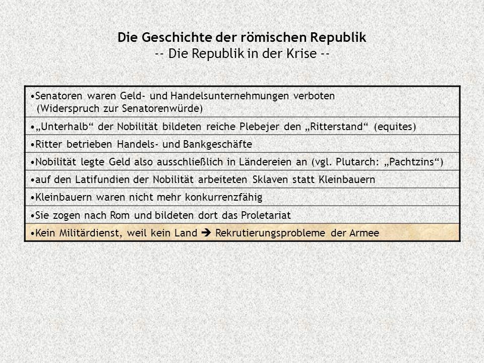 Die Geschichte der römischen Republik -- Die Republik in der Krise --