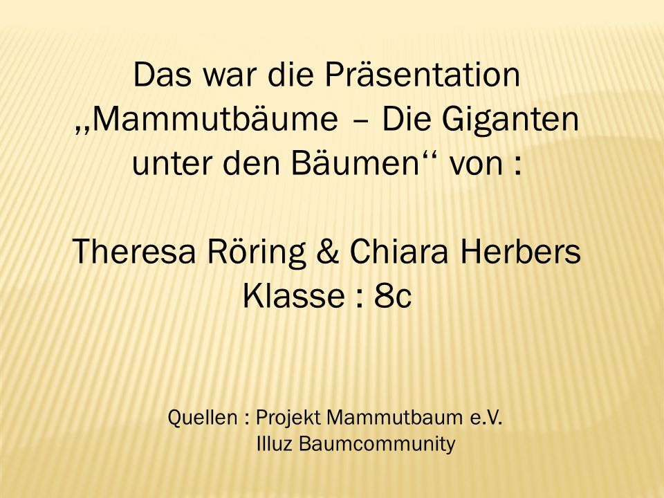 Theresa Röring & Chiara Herbers Klasse : 8c