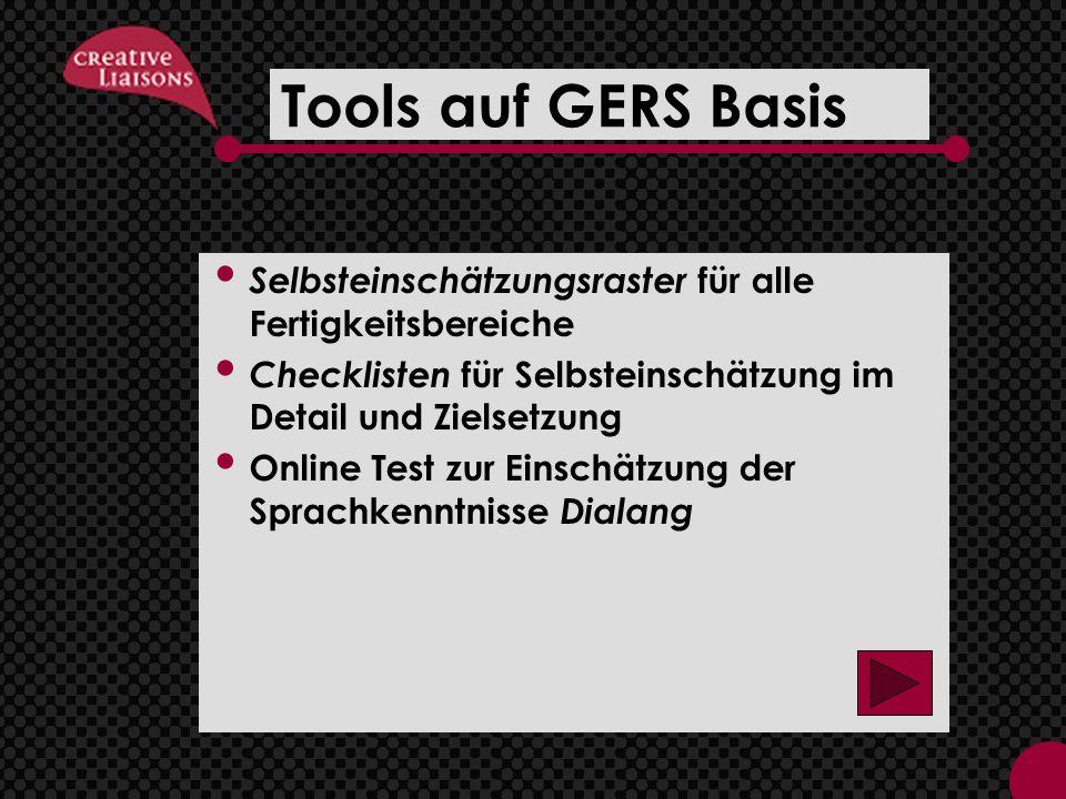 Tools auf GERS Basis Selbsteinschätzungsraster für alle Fertigkeitsbereiche. Checklisten für Selbsteinschätzung im Detail und Zielsetzung.