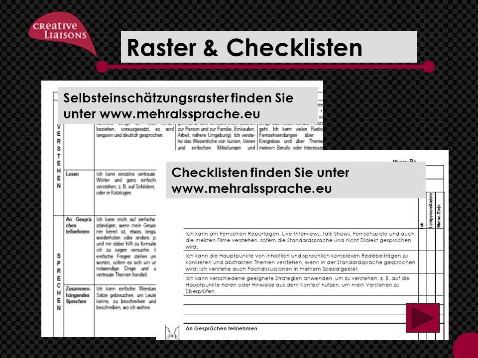 Raster & Checklisten Selbsteinschätzungsraster finden Sie unter www.mehralssprache.eu.