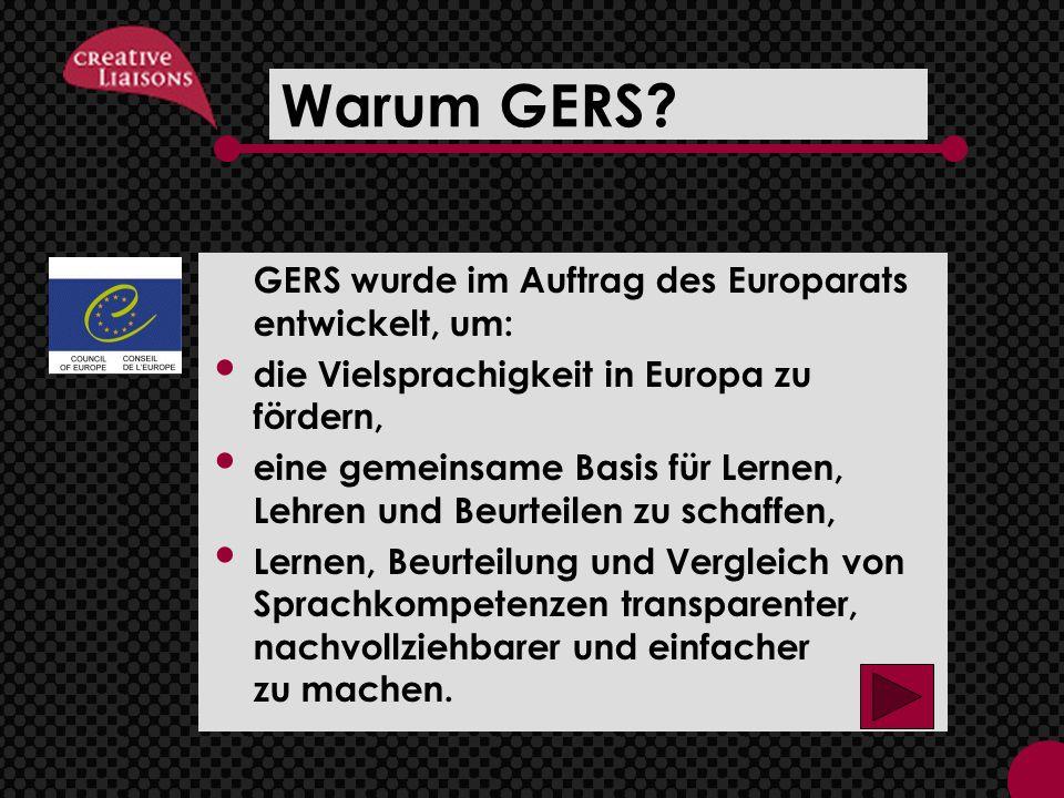 Warum GERS GERS wurde im Auftrag des Europarats entwickelt, um: