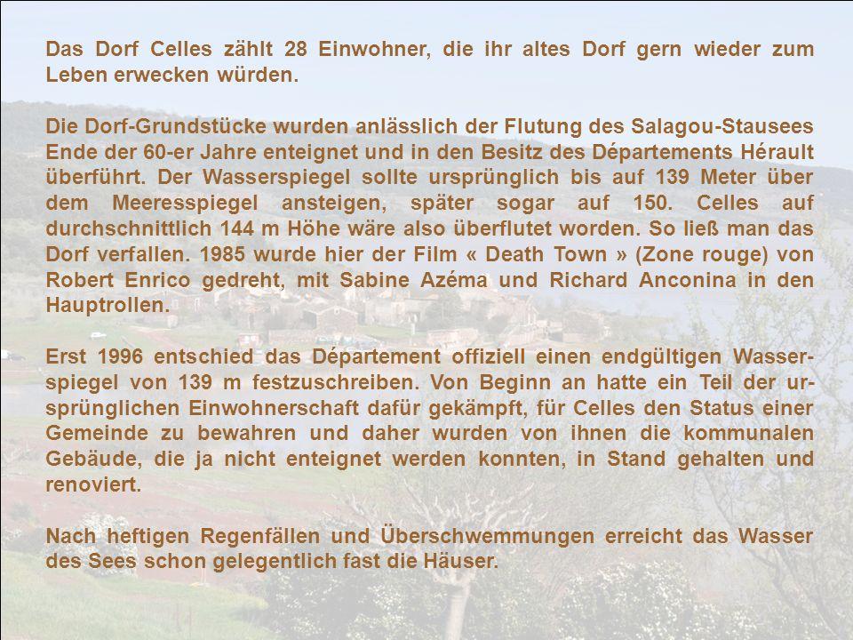 Das Dorf Celles zählt 28 Einwohner, die ihr altes Dorf gern wieder zum Leben erwecken würden.