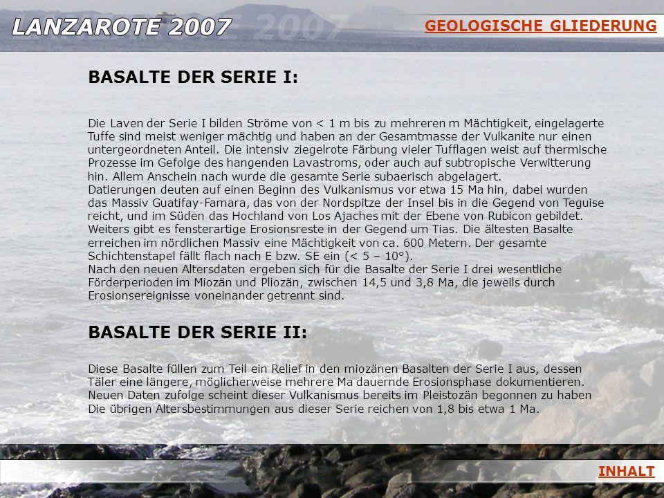 BASALTE DER SERIE I: BASALTE DER SERIE II: GEOLOGISCHE GLIEDERUNG