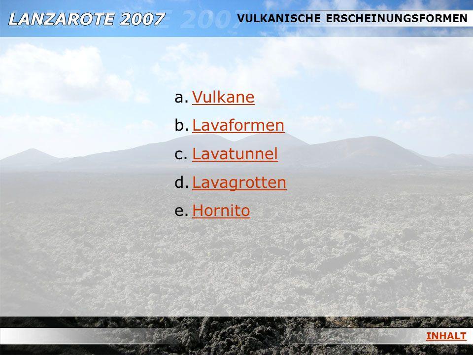 Vulkane Lavaformen Lavatunnel Lavagrotten Hornito