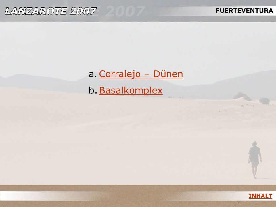 FUERTEVENTURA Corralejo – Dünen Basalkomplex INHALT