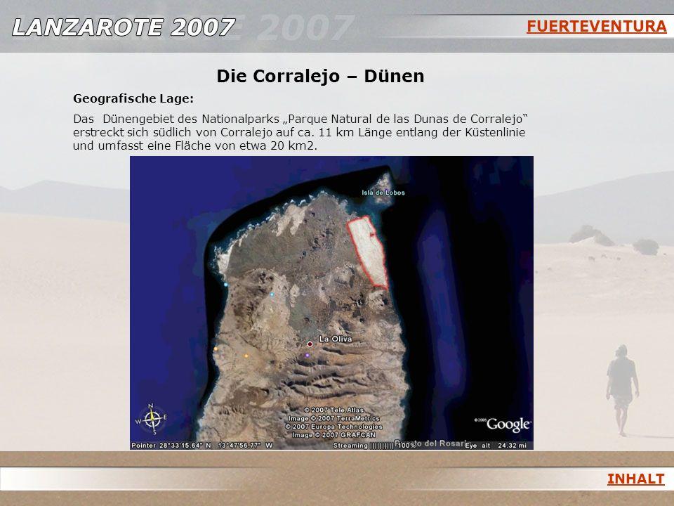 Die Corralejo – Dünen FUERTEVENTURA INHALT Geografische Lage: