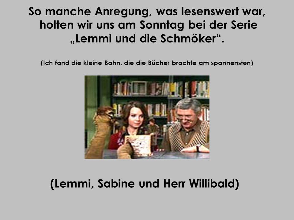 (Lemmi, Sabine und Herr Willibald)
