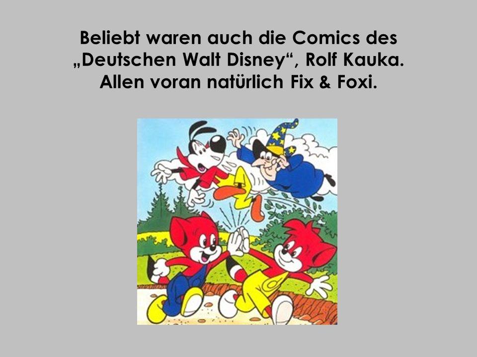 """Beliebt waren auch die Comics des """"Deutschen Walt Disney , Rolf Kauka"""