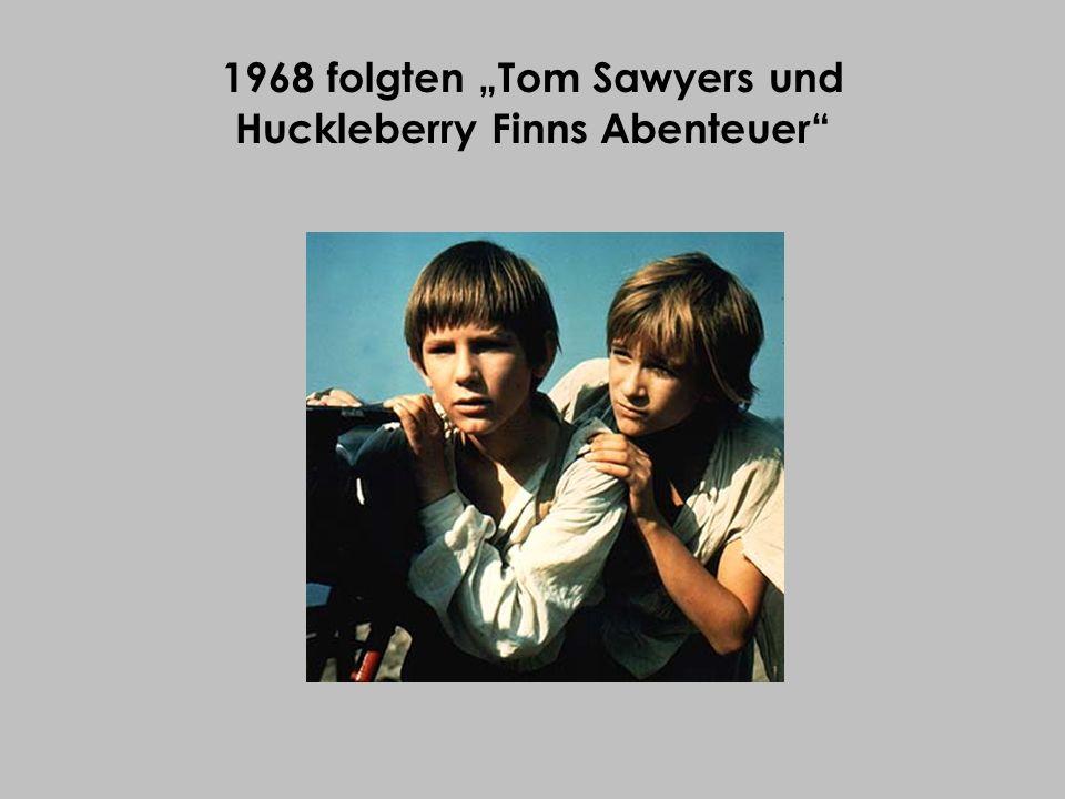 """1968 folgten """"Tom Sawyers und Huckleberry Finns Abenteuer"""