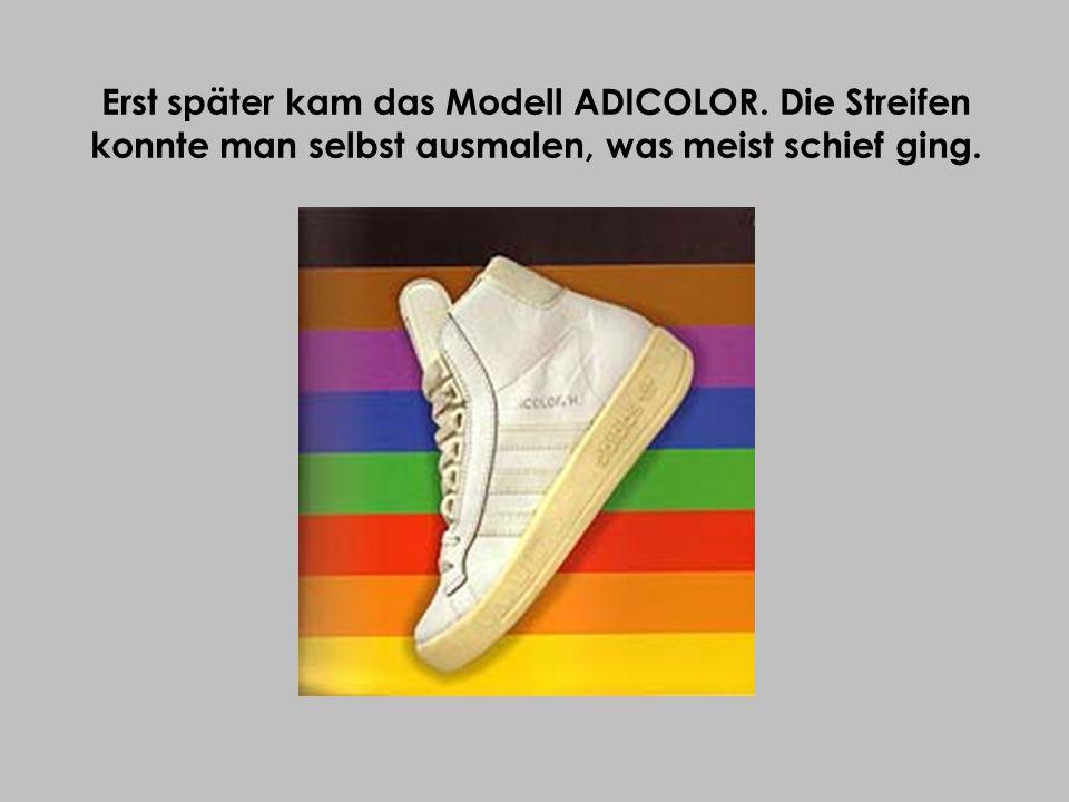 Erst später kam das Modell ADICOLOR