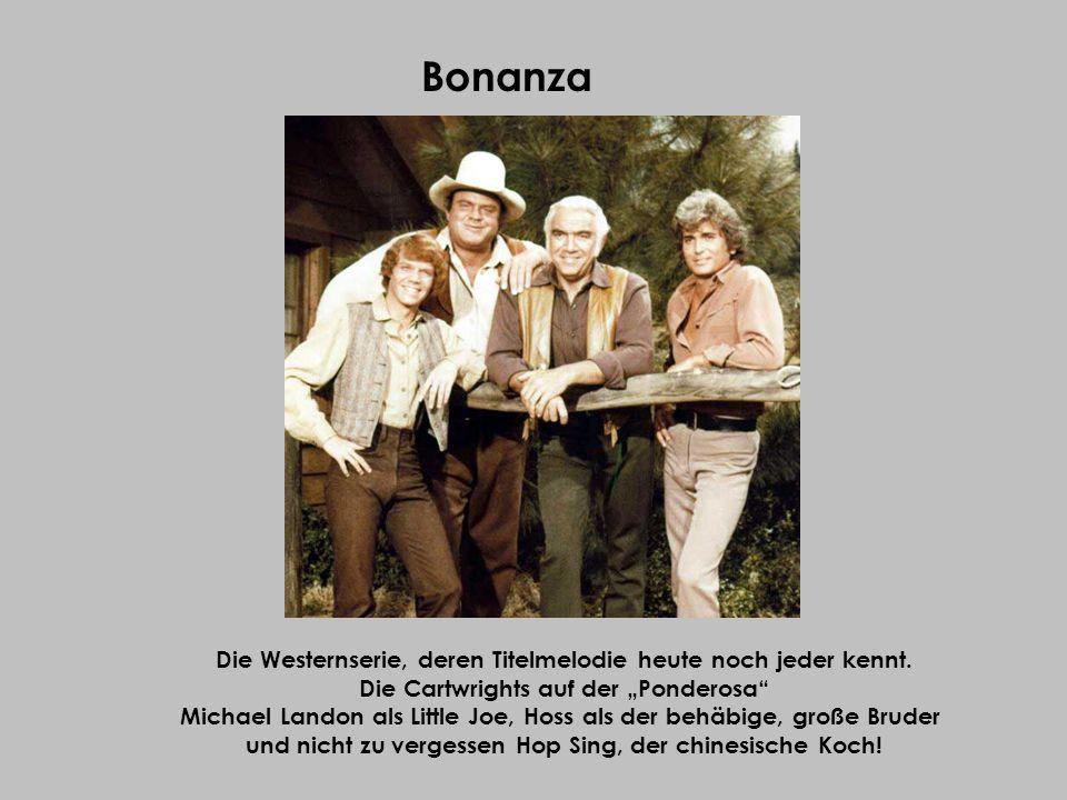 Bonanza Die Westernserie, deren Titelmelodie heute noch jeder kennt.