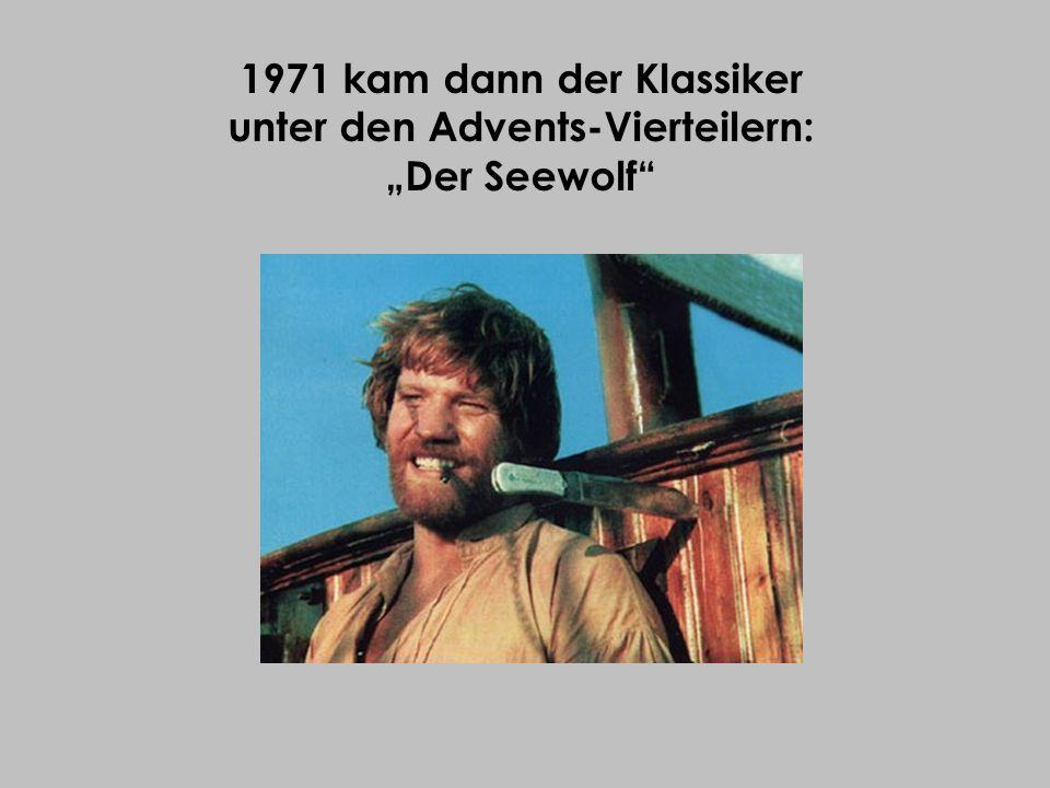 """1971 kam dann der Klassiker unter den Advents-Vierteilern: """"Der Seewolf"""