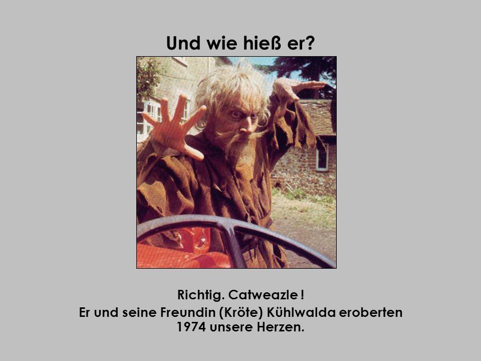 Er und seine Freundin (Kröte) Kühlwalda eroberten 1974 unsere Herzen.