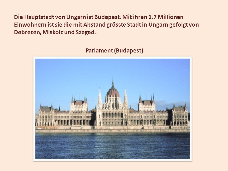 Die Hauptstadt von Ungarn ist Budapest. Mit ihren 1