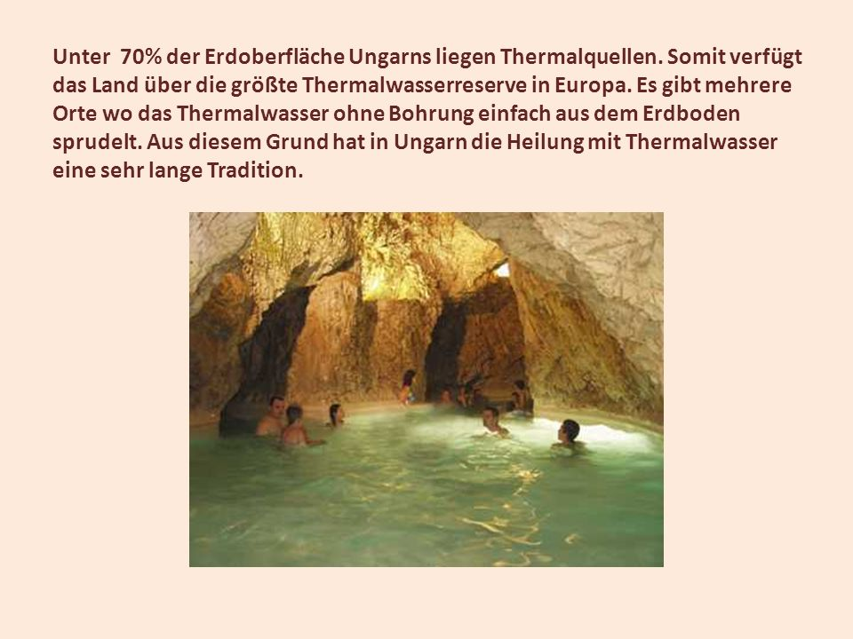 Unter 70% der Erdoberfläche Ungarns liegen Thermalquellen
