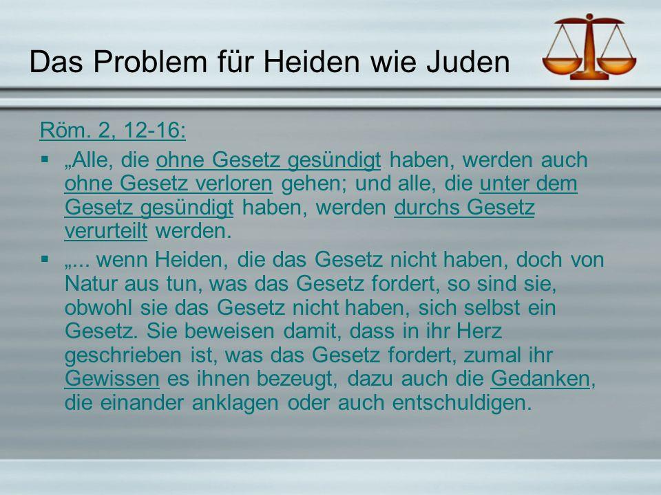 Das Problem für Heiden wie Juden