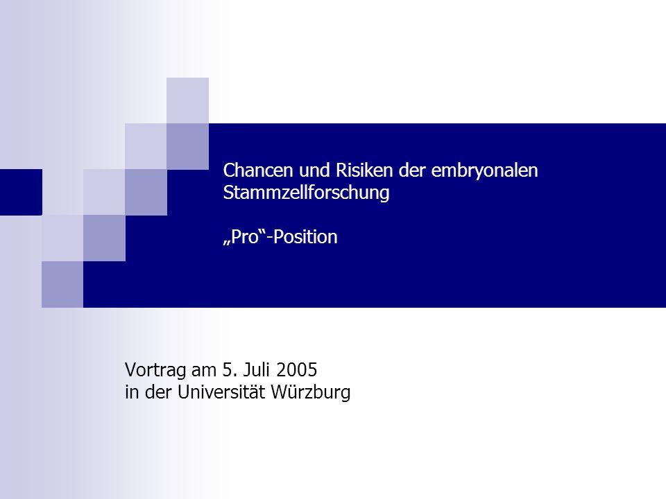 """Chancen und Risiken der embryonalen Stammzellforschung """"Pro -Position"""
