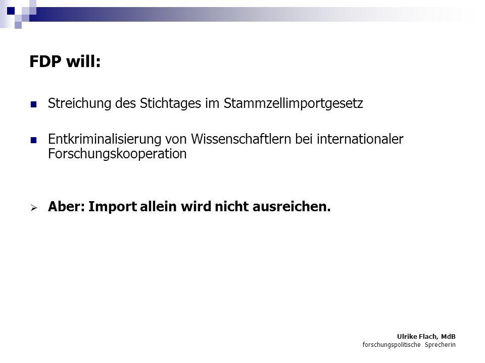 FDP will: Streichung des Stichtages im Stammzellimportgesetz